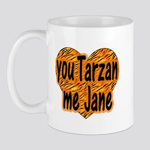 You Tarzan Me Jane Mug