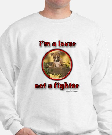 i'm a lover not a fighter Sweatshirt
