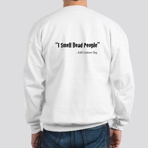 """I Smell Dead People"" Sweatshirt"