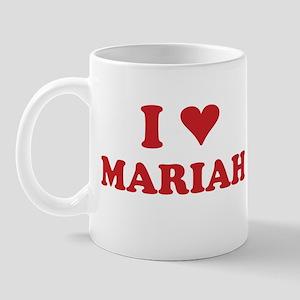 I LOVE MARIAH Mug