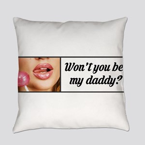 Be my Daddy! Everyday Pillow