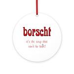 Borscht can't be beet Ornament (Round)