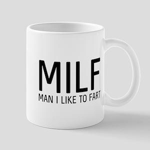 MILF Man I Like To Fart Mugs