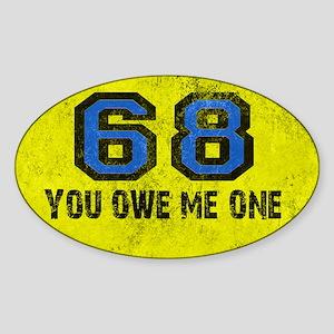 You Owe Me One Blue Sixty Eight Sticker