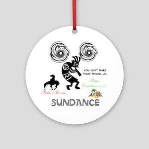 SUNDANCE. BETTER MOVIES, BETTER ENT Round Ornament