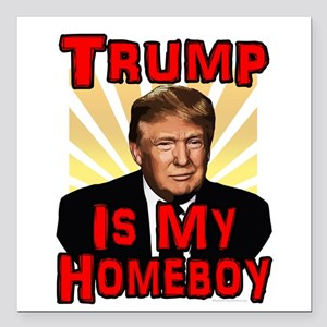"""Donald Trump is my Homeb Square Car Magnet 3"""" x 3"""""""
