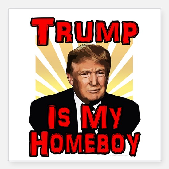 "Donald Trump is my Homeb Square Car Magnet 3"" x 3"""