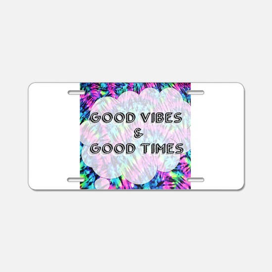 Good Vibes & Good Times Aluminum License Plate