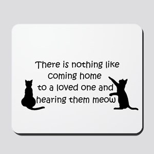 Coming Home to aCat Mousepad