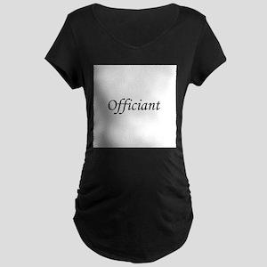 officiant_black Maternity Dark T-Shirt