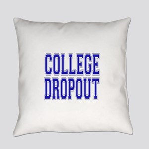 College Dropout Everyday Pillow