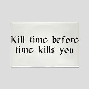Kill Time Rectangle Magnet