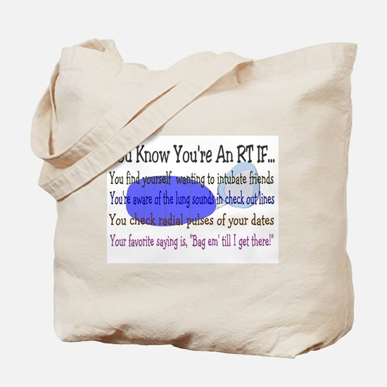 You KNOW YOU'RE AN RT IF Tote Bag