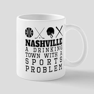 Nashville Drinking Town Sports Problem Mugs