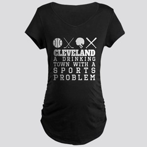 Cleveland Drinking Town Sports Problem Maternity T