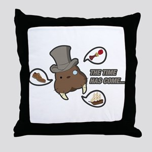The time has come... Throw Pillow