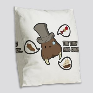The time has come... Burlap Throw Pillow