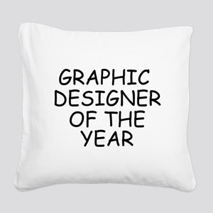 Graphic Designer of the Year Square Canvas Pillow