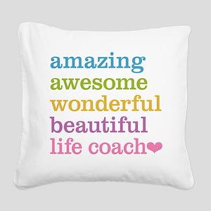 Amazing Life Coach Square Canvas Pillow