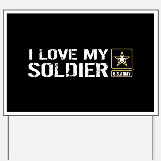 U.S. Army: I Love My Soldier (Black) Yard Sign