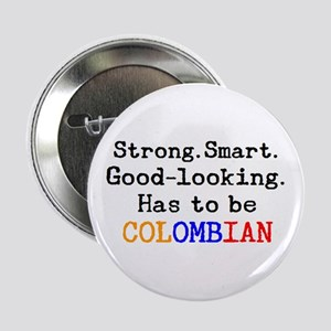 "be colombian 2.25"" Button"