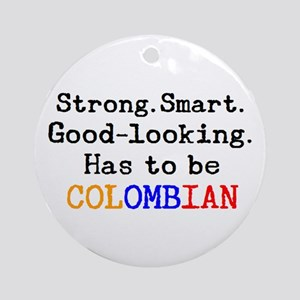be colombian Round Ornament