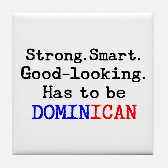 be dominican Tile Coaster