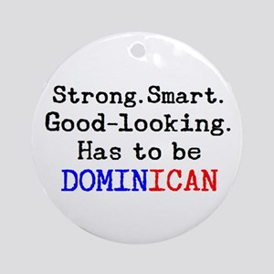 be dominican Round Ornament