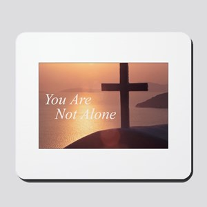 You Are Not Alone - Cross Mousepad