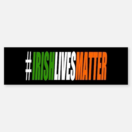 Irish Lives Matter Bumper Bumper Bumper Sticker