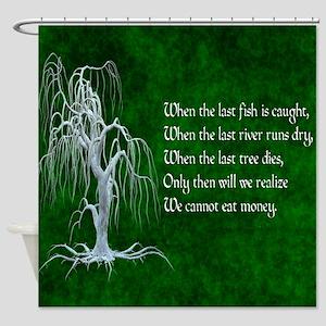 When The Last Tree Dies Shower Curtain
