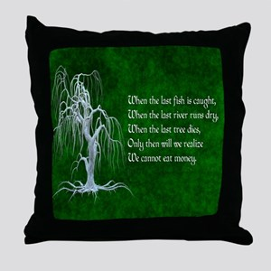 When The Last Tree Dies Throw Pillow