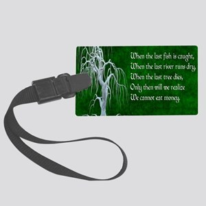 When The Last Tree Dies Large Luggage Tag