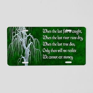When The Last Tree Dies Aluminum License Plate