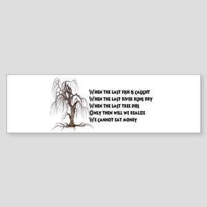 When The Last Tree Dies Bumper Sticker