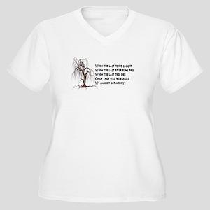 When The Last Tree Dies Plus Size T-Shirt