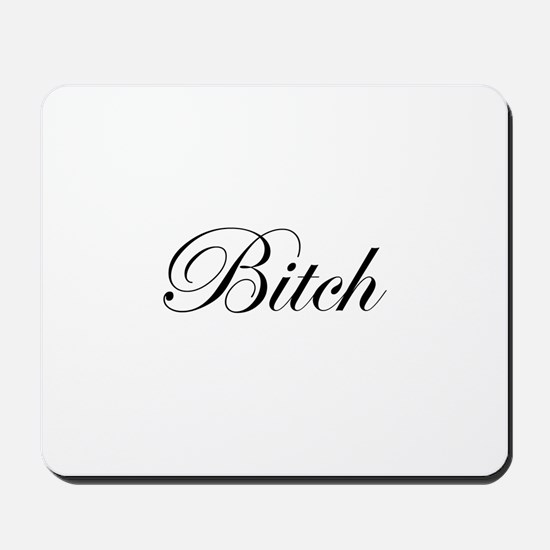 Bitch Mousepad