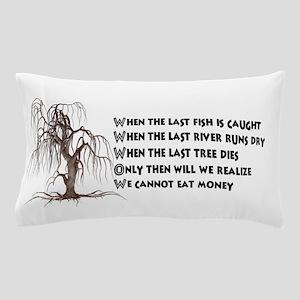 When The Last Tree Dies Pillow Case