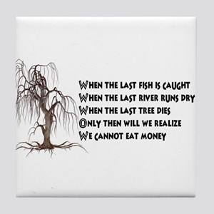 When The Last Tree Dies Tile Coaster