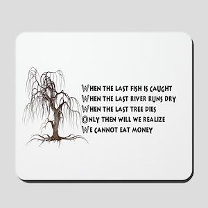 When The Last Tree Dies Mousepad