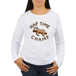 Nap Time Champ Long Sleeve T-Shirt