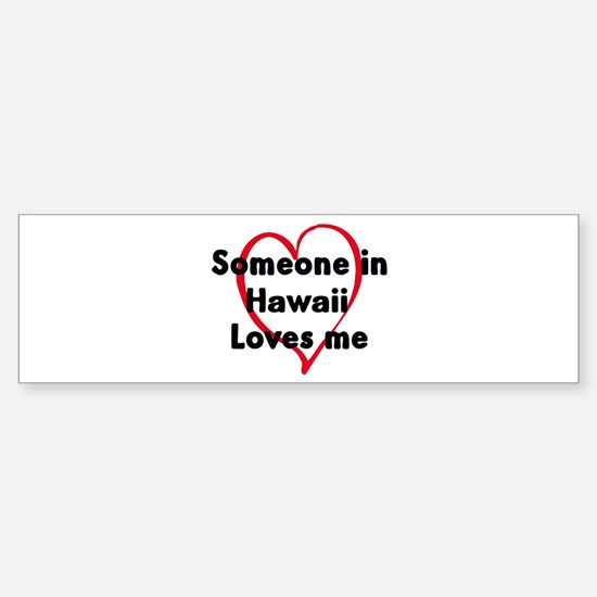 Loves me: Hawaii Bumper Bumper Bumper Sticker