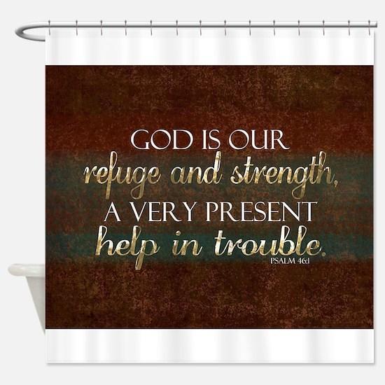God is our Refuge Bible Scripture C Shower Curtain