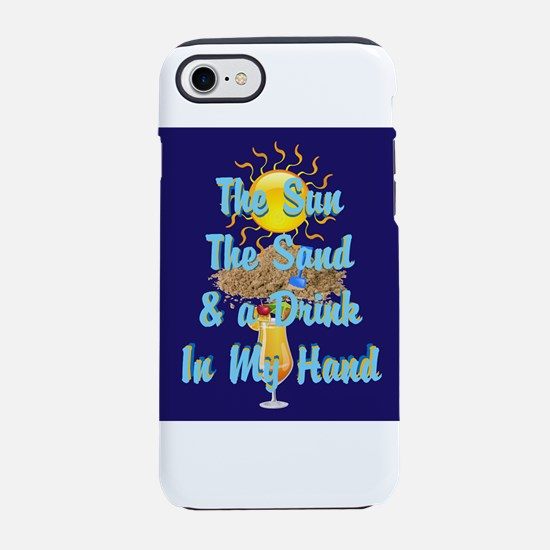 Sun, Sand, Drink in my hand iPhone 8/7 Tough Case