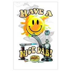 HAVE A NICE DAB! Poster