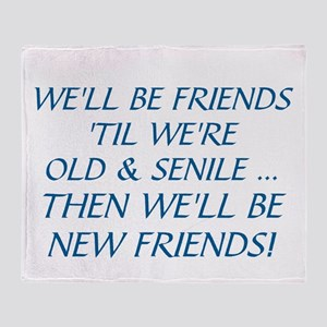 WE'LL BE BEST FRIENDS 'TIL WE'RE OLD Throw Blanket
