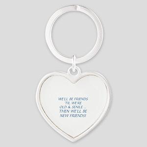 WE'LL BE BEST FRIENDS 'TIL WE'RE OL Heart Keychain