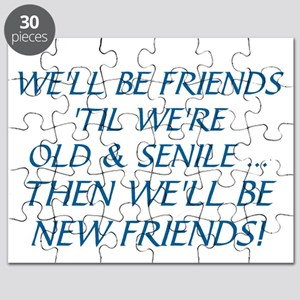 WE'LL BE BEST FRIENDS 'TIL WE'RE OLD AND SE Puzzle