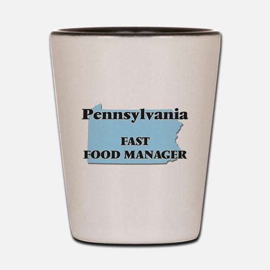Pennsylvania Fast Food Manager Shot Glass