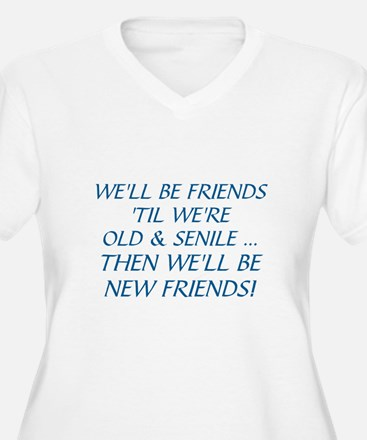 WE'LL BE BEST FRIENDS 'TIL WE'RE Plus Size T-Shirt